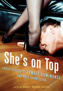 She's on Top: Erotic Stories of Female Dominance and Male Submission