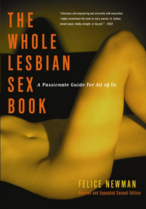 The Whole Lesbian Sex Book: A Passionate Guide for All of Us