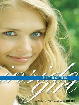 All That Glitters: An Inside Girl Novel