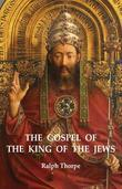 The Gospel of the King of the Jews: A Journey of Discovery, Snow and Jazz in the Soul