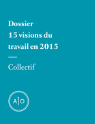 Dossier - 15 visions du travail en 2015
