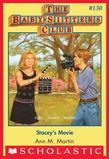 Stacey's Movie (The Baby-Sitters Club #130)
