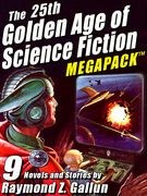 The 25th Golden Age of Science Fiction MEGAPACK ®: Raymond Z. Gallun