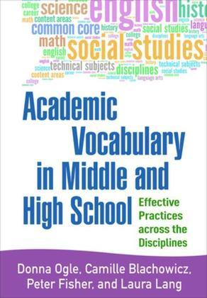 Academic Vocabulary in Middle and High School: Effective Practices across the Disciplines