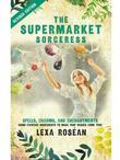 Change title to The Supermarket Sorceress: Spells, Charms, and Enchantments Using Everyday Ingredients to Make Your Wishes Come True