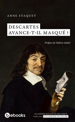 Descartes avance-t-il masqué ?