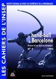 Cahiers de l'INSEP 5 – Le hand-ball à Barcelone. Histoire d'une réussite olympique.
