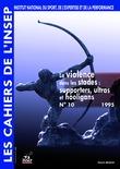 Cahiers de l'INSEP 10 – La violence dans les stades : supporters, ultras et hooligans