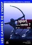 Cahiers de l'INSEP 41 – Le sport, c'est la santé ?