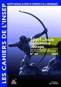 Cahiers de l'INSEP 44 – Sport de haute performance et Europe. Vers une politique de l'UE pour le sport de haute performance.