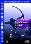 Cahiers de l'INSEP 45 – Quels équipements sportifs pour demain ?