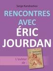 Rencontres avec Éric Jourdan