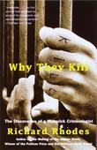 Why They Kill: The Discoveries of a Maverick Criminologist