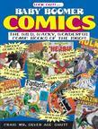 Baby Boomer Comics: The Wild, Wacky, Wonderful Comic Books of the 1960s