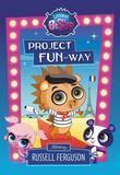 Littlest Pet Shop: Project FUN-way: Starring Russell Ferguson