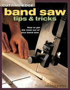 Cutting-Edge Band Saw Tips & Tricks