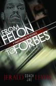 From Felon to Forbes: A Transformation to Greatness