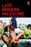 Late Modern Palestine: The subject and representation of the second intifada