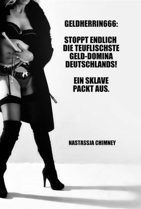 Geldherrin666: Stoppt endlich die teuflischste Geld-Domina Deutschlands! Ein Sklave packt aus.