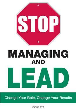 Stop Managing and Lead