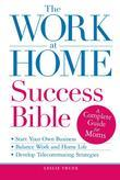 The Work-at-Home Success Bible
