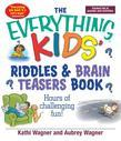 The Everything Kids Riddles &amp; Brain Teasers Book