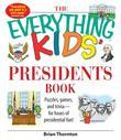 The Everything Kids' Presidents Book: Puzzles, Games and Trivia - for Hours of Presidential Fun
