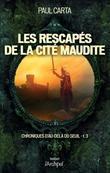 Chroniques d'au-delà du seuil T3 : Les rescapés de la cité maudite