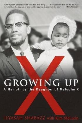 Growing Up X: A Memoir by the Daughter of Malcolm X