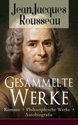 Gesammelte Werke: Romane + Philosophische Werke + Autobiografie (Vollständige deutsche Ausgaben)