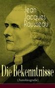 Die Bekenntnisse (Autobiografie) - Vollständige Ausgabe: Band 1&2