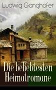 Ludwig Ganghofer: Die beliebtesten Heimatromane (9 Titel in einem Buch - Vollständige Ausgaben)