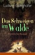 Das Schweigen im Walde (Historischer Roman) - Vollständige Ausgabe