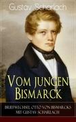 Vom jungen Bismarck - Briefwechsel Otto von Bismarcks mit Gustav Scharlach (Vollständige Ausgabe)