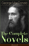 The Complete Novels of George MacDonald (Illustrated)