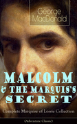 MALCOLM & THE MARQUIS'S SECRET: Complete Marquise of Lossie Collection (Adventure Classic)