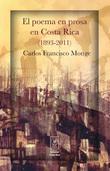 El poema en prosa en Costa Rica (1893-2011)