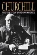 Churchill the Greatest Briton Unmasked