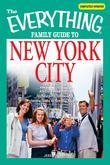 Everything Family Guide to New York City