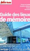 Lieux de mémoire 2016 Petit Futé (avec photos et avis des lecteurs)