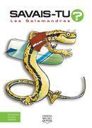 Savais-tu? - En couleurs 27 - Les Salamandres