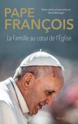 Pape François - La famille au coeur de l'Église