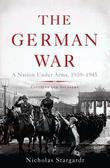 The German War: A Nation Under Arms, 1939¿1945