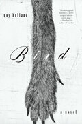 Bird: A Novel