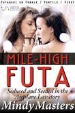 Mile-High Futa: Seduced and Seeded in the Airplane Lavatory (Futanari on Female Fertile First)