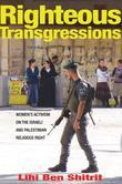 Righteous Transgressions: Women's Activism on the Israeli and Palestinian Religious Right