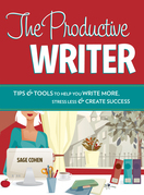 The Productive Writer: Strategies and Systems for Greater Productivity, Profit and Pleasure