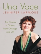 Una Voce: The Drama In Opera, Both Onstage and Off