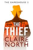 The Thief: Gameshouse Novella 2