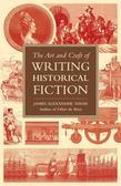 The Art and Craft of Writing Historical Fiction